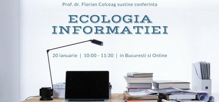 """Conferinta """"Ecologia informatiei: a afla, a sti, a intelege, a face"""""""